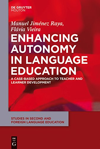 Enhancing Autonomy in Language Education. A Case-Based Approach to Teacher and Learner Development